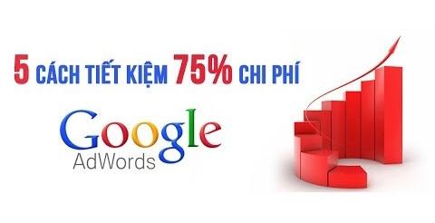 5 kỹ thuật giúp tiết kiệm chi phí quảng cáo Google Adwords